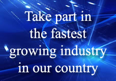 Take part in the fastest growing industry in our country
